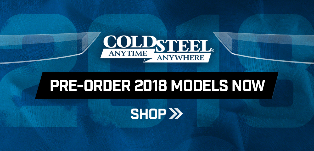 Cold Steel Pre-Order 2018